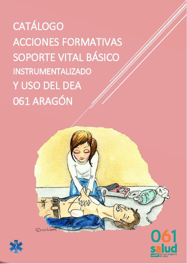 Soporte vital básico instrumentalizado y uso del DEA 061 Aragón